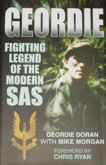 Geordie - Fighting legend of the Modern SAS, by Geordie Doran with Mike Morgan